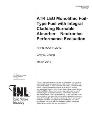 Primary view of object titled 'ATR LEU Monolithic Foil-Type Fuel with Integral Cladding Burnable Absorber – Neutronics Performance Evaluation'.