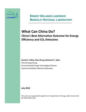 Primary view of object titled 'What Can China Do? China's Best Alternative Outcome for Energy Efficiency and CO2 Emissions'.