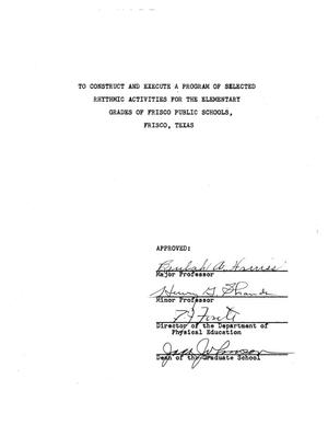 Primary view of object titled 'To Construct and Execute a Program of Selected Rhythmic Activities for the Elementary Grades of Frisco Public Schools, Frisco, Texas'.