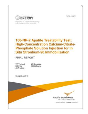 Primary view of object titled '100-NR-2 Apatite Treatability Test: High-Concentration Calcium-Citrate-Phosphate Solution Injection for In Situ Strontium-90 Immobilization'.
