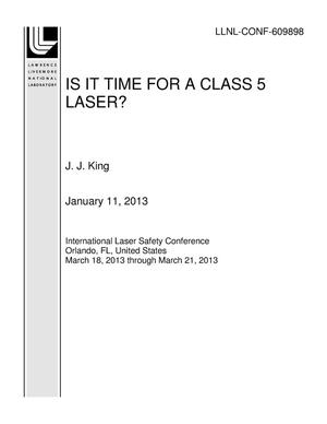 Primary view of object titled 'IS IT TIME FOR A CLASS 5 LASER?'.
