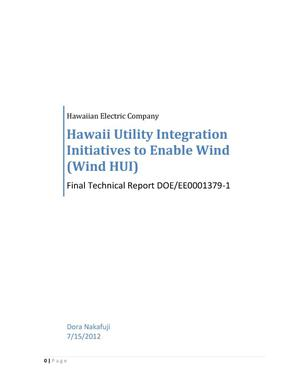 Primary view of object titled 'Hawaii Utility Integration Initiatives to Enable Wind (Wind HUI) Final Technical Report'.