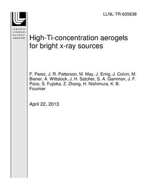Primary view of object titled 'High-Ti-concentration aerogels for bright x-ray sources'.