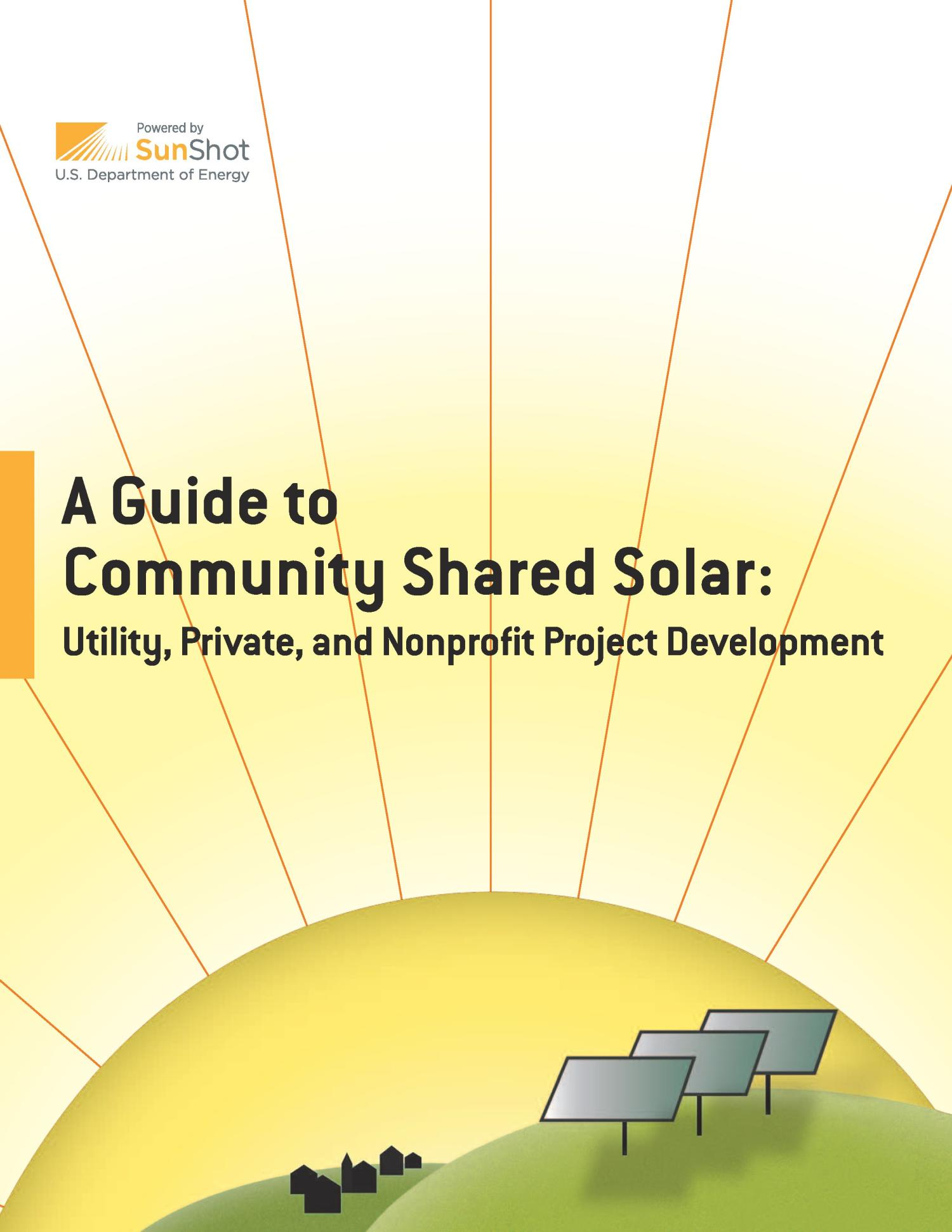 A Guide to Community Shared Solar: Utility, Private, and Non-Profit Project Development (Book)                                                                                                      [Sequence #]: 1 of 76