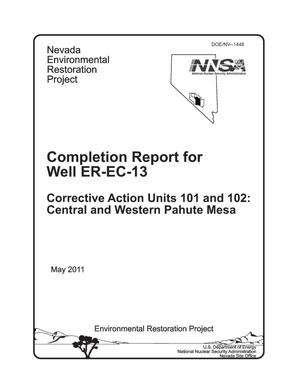 Primary view of object titled 'Completion Report for Well ER-EC-13 Corrective Action Units 101 and 102: Central and Western Pahute Mesa'.