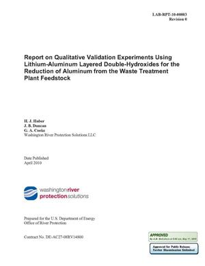 Primary view of object titled 'REPORT ON QUALITATIVE VALIDATION EXPERIMENTS USING LITHIUM-ALUMINUM LAYERED DOUBLE-HYDROXIDES FOR THE REDUCTION OF ALUMINUM FROM THE WASTE TREATMENT PLANT FEEDSTOCK'.