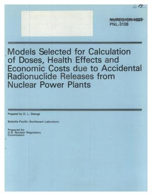 Primary view of object titled 'MODELS SELECTED FOR CALCULATION OF DOSES, HEALTH EFFECTS AND ECONOMIC COSTS DUE TO ACCIDENTAL RADIONUCLIDE RELEASES FROM NUCLEAR POWER PLANTS'.