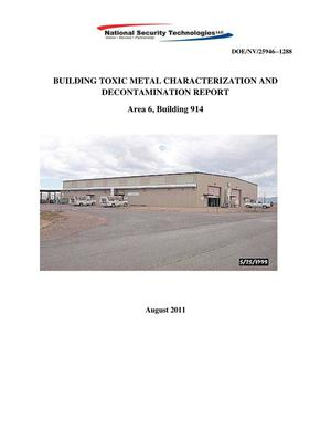 Primary view of object titled 'Building Toxic Metal Characterization and Decontamination Report: Area 6, Building 914'.