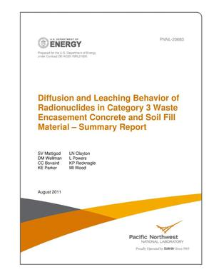 Primary view of object titled 'Diffusion and Leaching Behavior of Radionuclides in Category 3 Waste Encasement Concrete and Soil Fill Material – Summary Report'.
