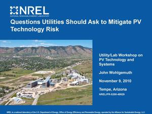 Primary view of object titled 'Questions Utilities Should Ask to Mitigate PV Technology Risk (Presentation)'.