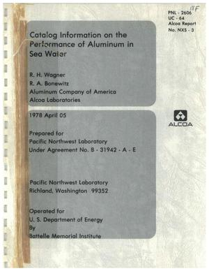 Primary view of object titled 'CATALOG INFORMATION ON THE PERFORMANCE OF ALUMINUM IN SEA WATER'.