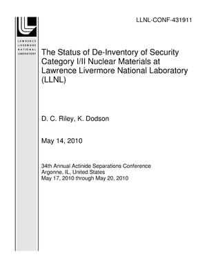 Primary view of object titled 'The Status of De-Inventory of Security Category I/II Nuclear Materials at Lawrence Livermore National Laboratory (LLNL)'.