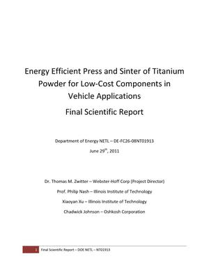 Primary view of object titled 'Enery Efficient Press and Sinter of Titanium Powder for Low-Cost Components in Vehicle Applications'.