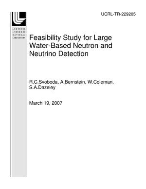 Primary view of object titled 'Feasibility Study for Large Water-Based Neutron and Neutrino Detection'.