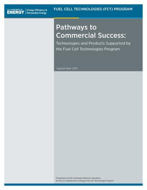 Primary view of object titled 'Pathways to Commercial Success: Technologies and Products Supported by the Fuel Cell Technologies Program'.