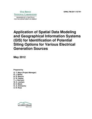 Primary view of object titled 'Application of Spatial Data Modeling and Geographical Information Systems (GIS) for Identification of Potential Siting Options for Various Electrical Generation Sources'.