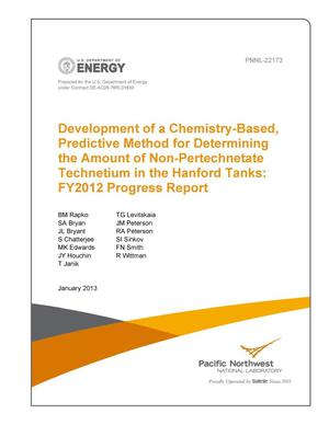 Primary view of object titled 'Development of a Chemistry-Based, Predictive Method for Determining the Amount of Non-Pertechnetate Technetium in the Hanford Tanks: FY 2012 Progress Report'.