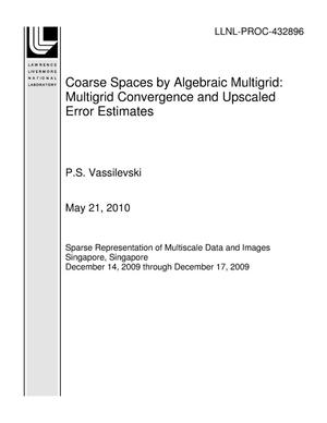 Primary view of object titled 'Coarse Spaces by Algebraic Multigrid: Multigrid Convergence and Upscaled Error Estimates'.