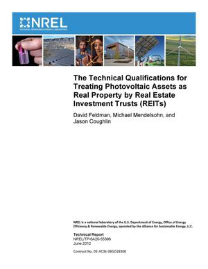 Primary view of object titled 'Technical Qualifications for Treating Photovoltaic Assets as Real Property by Real Estate Investment Trusts (REITs)'.