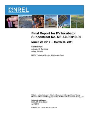 Primary view of object titled 'Final Report for PV Incubator Subcontract No. NEU-0-99010-09: March 29, 2010 - March 28, 2011'.