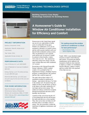 Primary view of object titled 'Homeowner's Guide to Window Air Conditioner Installation for Efficiency and Comfort (Fact Sheet), Building America Case Study: Technology Solutions for Existing Homes, Building Technologies Office (BTO)'.