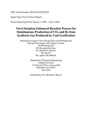 Primary view of object titled 'Novel Sorption Enhanced Reaction Process for Simultaneous Production of CO2 and H2 from Synthesis Gas Produced by Coal Gasification'.