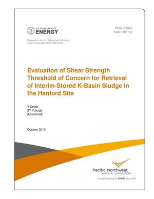 Primary view of object titled 'Evaluation of Shear Strength Threshold of Concern for Retrieval of Interim-Stored K-Basin Sludge in the Hanford Site'.