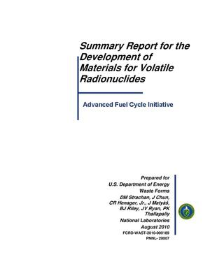 Primary view of object titled 'Summary Report for the Development of Materials for Volatile Radionuclides'.