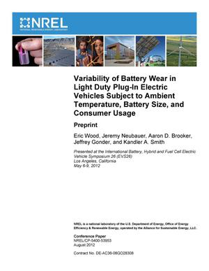 Primary view of object titled 'Variability of Battery Wear in Light Duty Plug-In Electric Vehicles Subject to Ambient Temperature, Battery Size, and Consumer Usage: Preprint'.