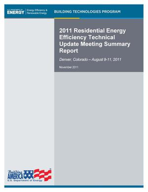 Primary view of object titled '2011 Residential Energy Efficiency Technical Update Meeting Summary Report: Denver, Colorado - August 9-11, 2011'.