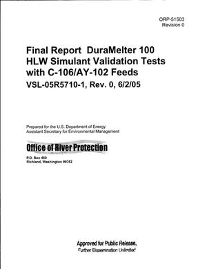 Primary view of object titled 'FINAL REPORT DURAMELTER 100 HLW SIMULANT VALIDATION TESTS WITH C-106/AY-102 FEEDS VSL-05R5710-1 REV 0 6/2/05'.
