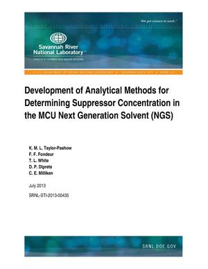 Primary view of object titled 'DEVELOPMENT OF ANALYTICAL METHODS FOR DETERMINING SUPPRESSOR CONCENTRATION IN THE MCU NEXT GENERATION SOLVENT (NGS)'.