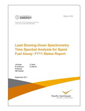Primary view of object titled 'Lead Slowing-Down Spectrometry Time Spectral Analysis for Spent Fuel Assay: FY11 Status Report'.