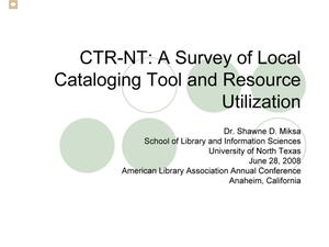 Primary view of object titled 'CTR-NT: A Survey of Local Cataloging Tool and Resource Utilization'.