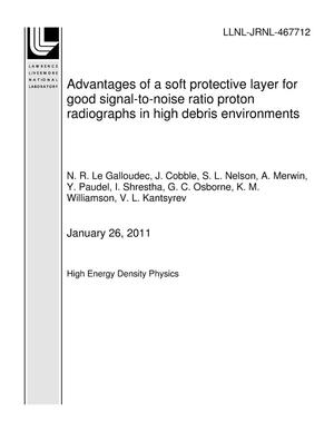 Primary view of object titled 'Advantages of a soft protective layer for good signal-to-noise ratio proton radiographs in high debris environments'.