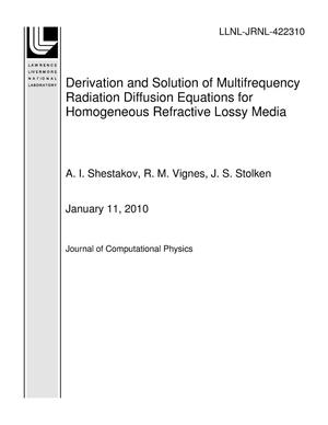 Primary view of object titled 'Derivation and Solution of Multifrequency Radiation Diffusion Equations for Homogeneous Refractive Lossy Media'.