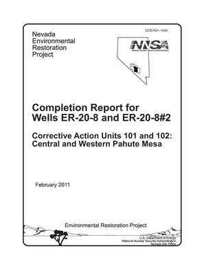 Primary view of object titled 'Completion Report for Wells ER-20-8 and ER-20-8#2 Corrective Action Units 101 and 102: Central and Western Pahute Mesa'.