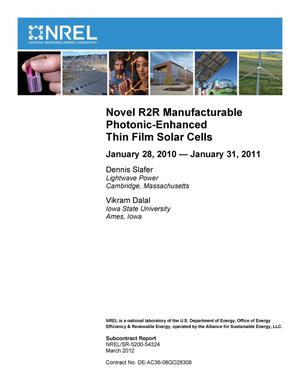 Primary view of object titled 'Novel R2R Manufacturable Photonic-Enhanced Thin Film Solar Cells; January 28, 2010 -- January 31, 2011'.