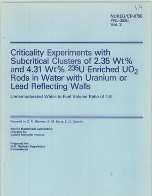 Primary view of object titled 'Criticality Experiments with Subcritical Clusters of 2.35 Wt% and 4.31 Wt% 235U Enriched U02 Rods in Water with Uranium or Lead Reflecting Walls Undermoderated Water-to-Fuel Volume Ratio of 1.6'.
