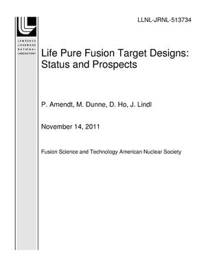 Primary view of object titled 'Life Pure Fusion Target Designs: Status and Prospects'.
