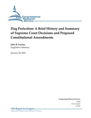 Flag Protection: A Brief History and Summary of Supreme Court Decisions and Proposed Constitutional Amendments