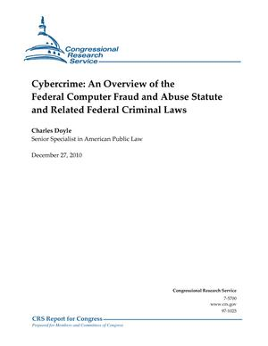 Cybercrime: An Overview of the Federal Computer Fraud and Abuse Statute and Related Federal Criminal Laws