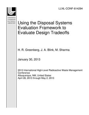 Primary view of object titled 'Using the Disposal Systems Evaluation Framework to Evaluate Design Tradeoffs'.
