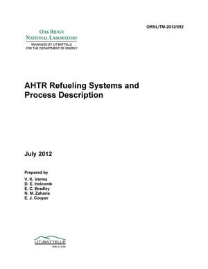 Primary view of object titled 'AHTR Refueling Systems and Process Description'.
