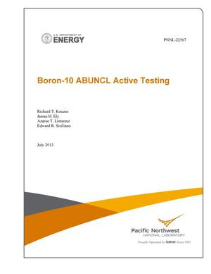 Primary view of object titled 'Boron-10 ABUNCL Active Testing'.