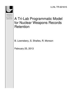 Primary view of object titled 'A Tri-Lab Programmatic Model for Nuclear Weapons Records Retention'.