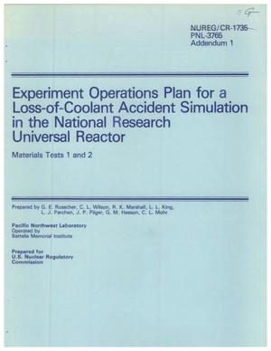 Primary view of object titled 'Experiment Operations Plan for a Loss-of-Coolant Accident Simulation in the National Research Universal Reactor Materials Tests 1 and 2'.