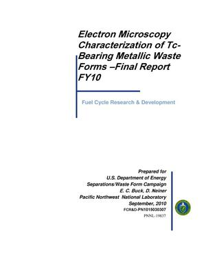 Primary view of object titled 'Electron Microscopy Characterization of Tc-Bearing Metallic Waste Forms- Final Report FY10'.