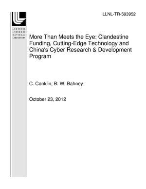 Primary view of object titled 'More Than Meets the Eye: Clandestine Funding, Cutting-Edge Technology and China's Cyber Research & Development Program'.