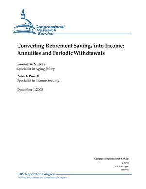 Converting Retirement Savings into Income: Annuities and Periodic Withdrawals